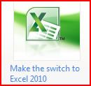 Make the switch to Excel 2010